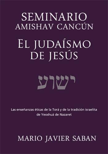 Judaísmo de Jesús de Mario Sabán